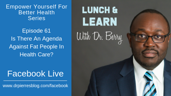 fat agenda, empower yourself for better health, dr berry pierre