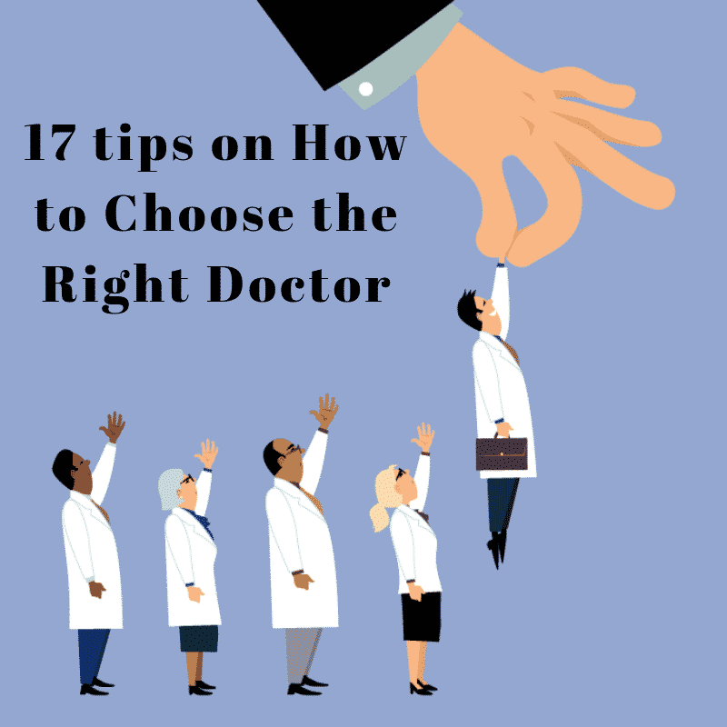 how to choose the right doctor, choosing the right primary care doctor, primary care doctor,17 tips